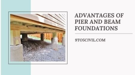 Advantages of Pier and Beam Foundations